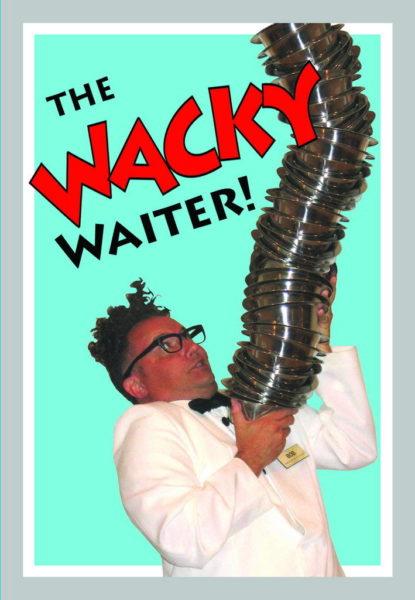 Book the wacky Waiter